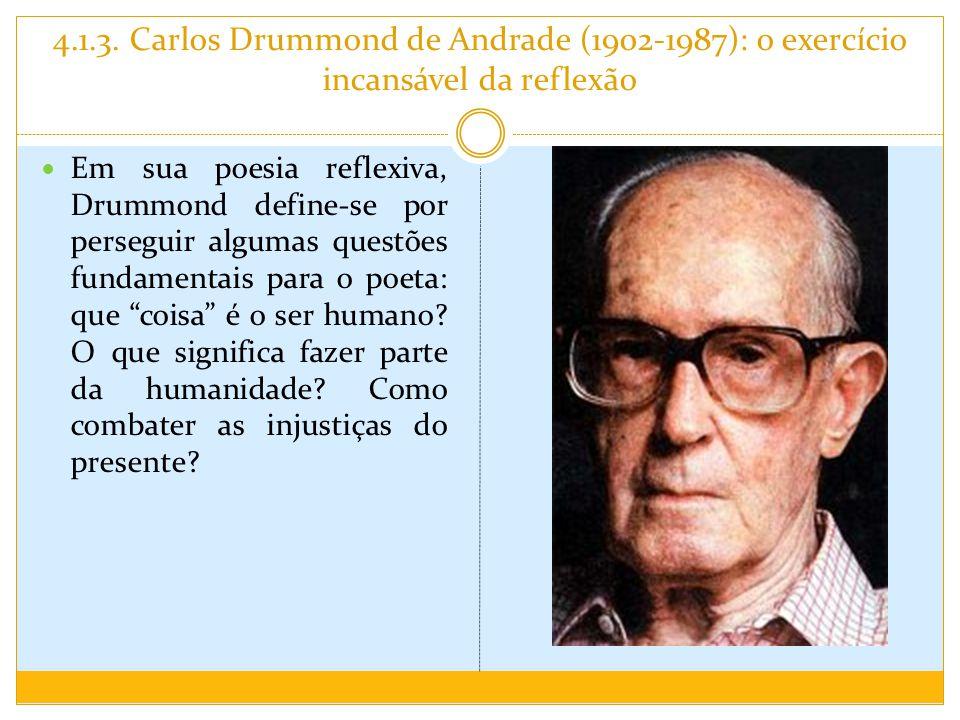 4.1.3. Carlos Drummond de Andrade (1902-1987): o exercício incansável da reflexão