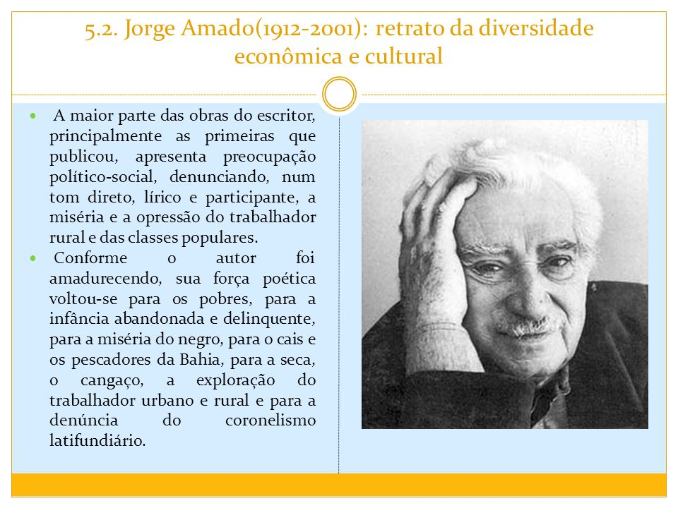 5.2. Jorge Amado(1912-2001): retrato da diversidade econômica e cultural