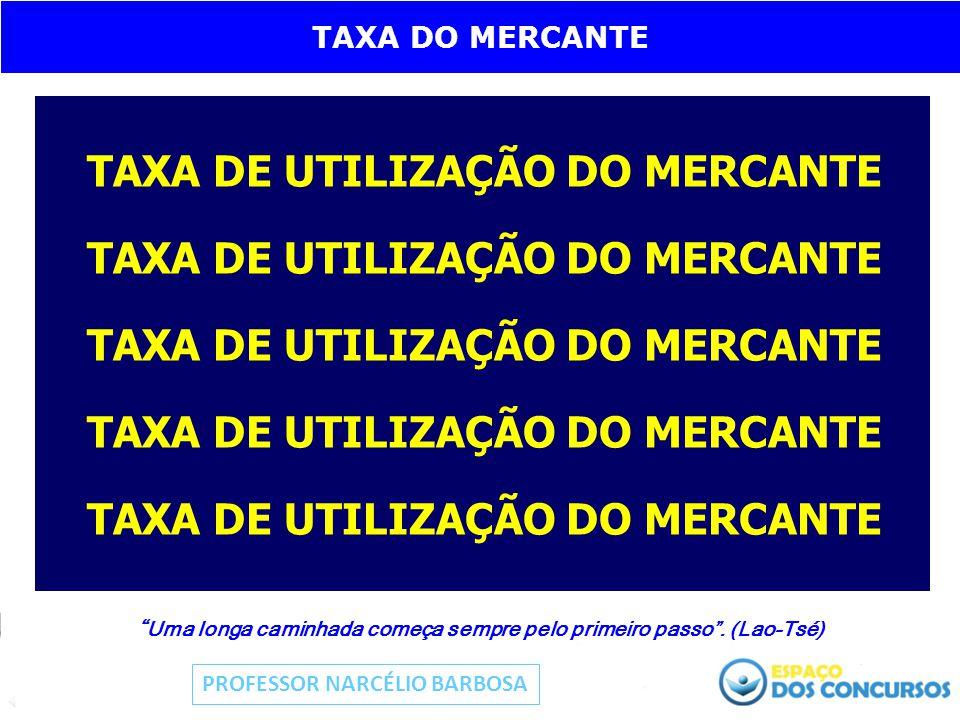 TAXA DE UTILIZAÇÃO DO MERCANTE