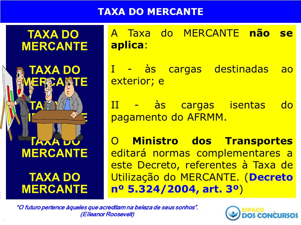 TAXA DO MERCANTE A Taxa do MERCANTE não se aplica:
