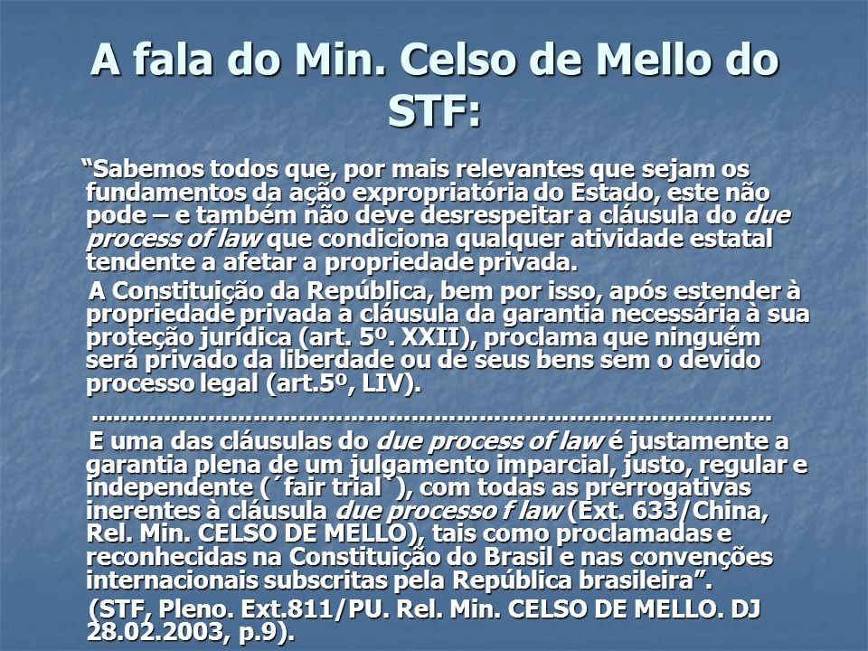 A fala do Min. Celso de Mello do STF: