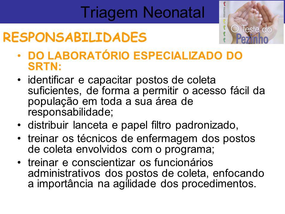 Triagem Neonatal RESPONSABILIDADES