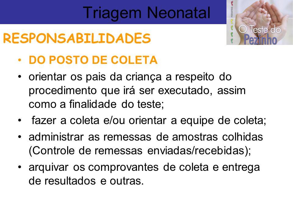Triagem Neonatal RESPONSABILIDADES DO POSTO DE COLETA