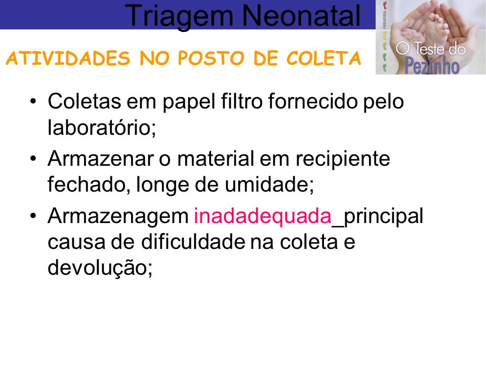 Triagem Neonatal Coletas em papel filtro fornecido pelo laboratório;