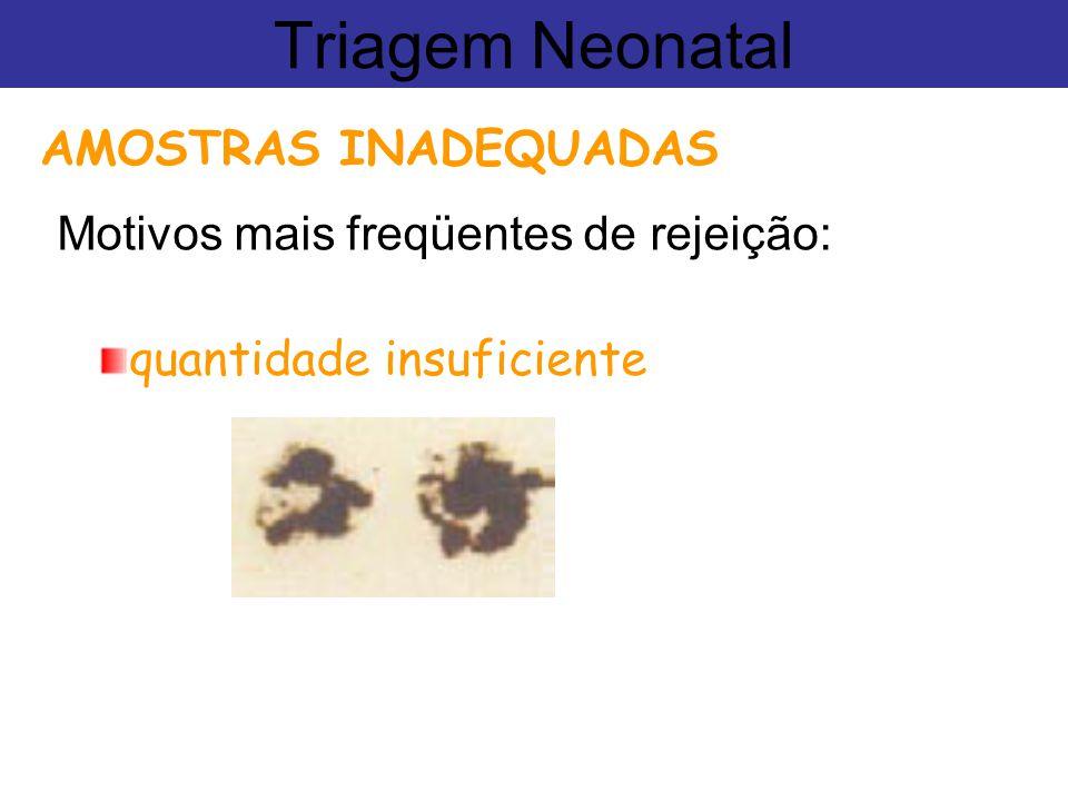 Triagem Neonatal AMOSTRAS INADEQUADAS
