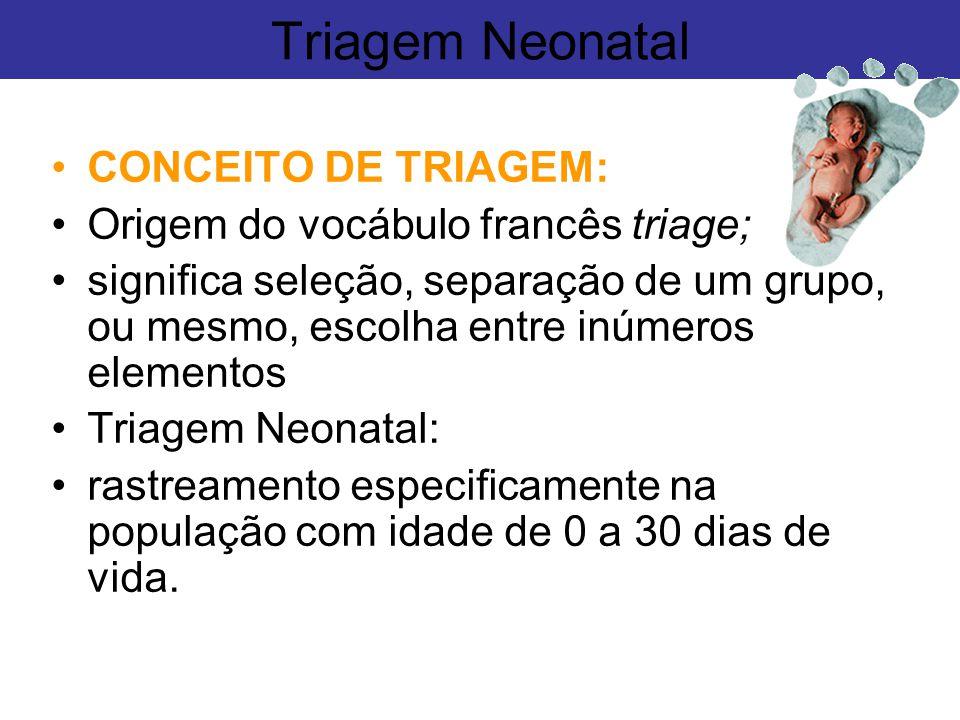 Triagem Neonatal CONCEITO DE TRIAGEM: