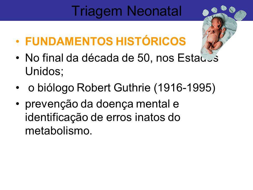 Triagem Neonatal FUNDAMENTOS HISTÓRICOS