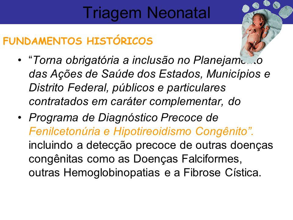 Triagem Neonatal FUNDAMENTOS HISTÓRICOS.