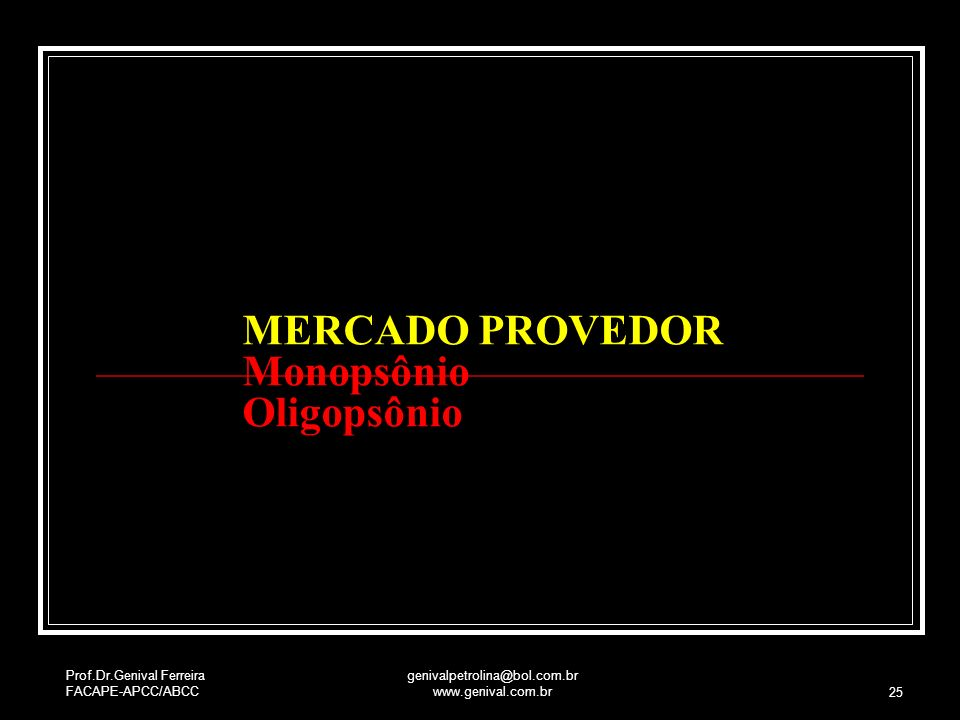 MERCADO PROVEDOR Monopsônio Oligopsônio