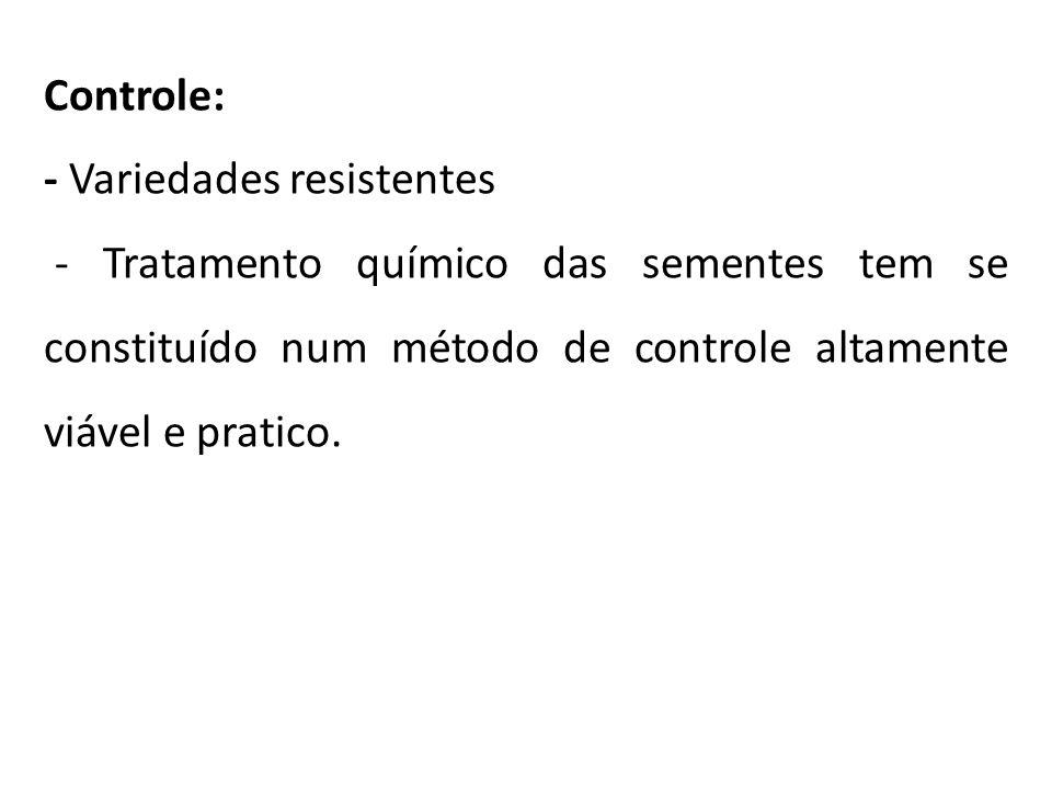 Controle: - Variedades resistentes.