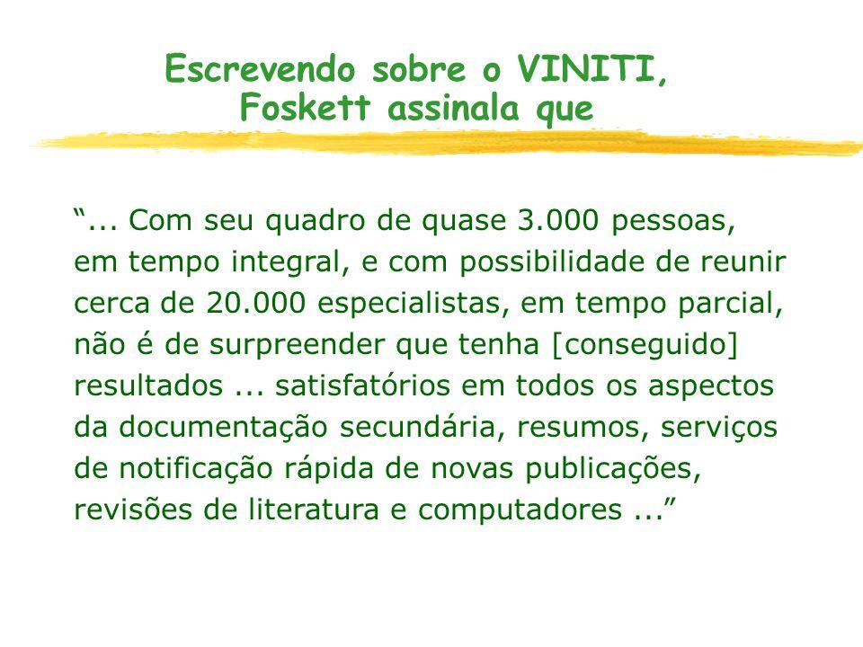 Escrevendo sobre o VINITI, Foskett assinala que