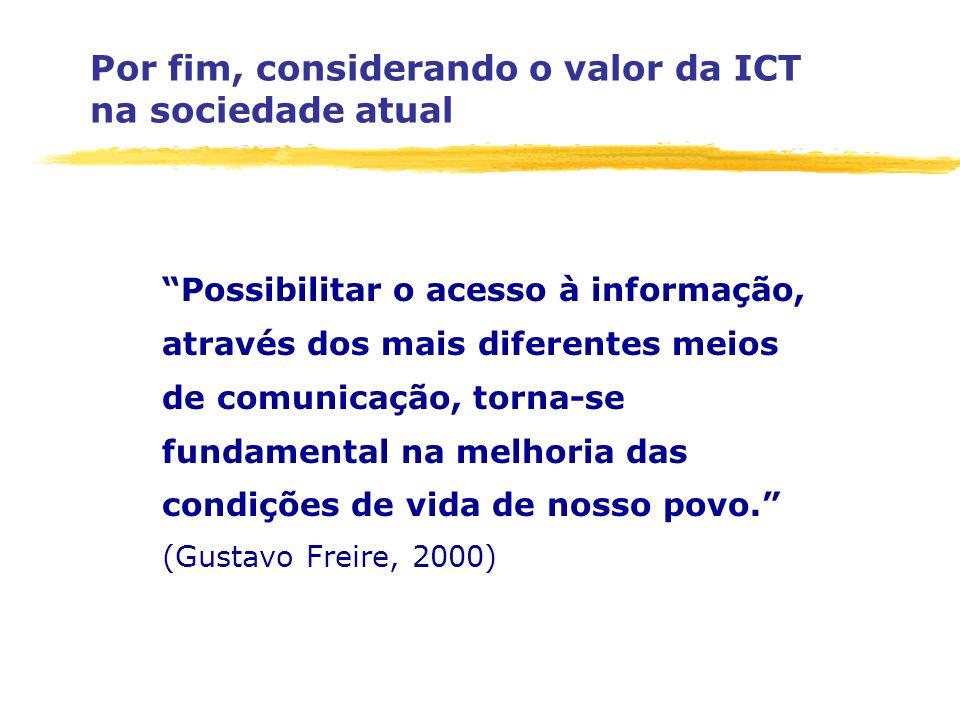Por fim, considerando o valor da ICT na sociedade atual