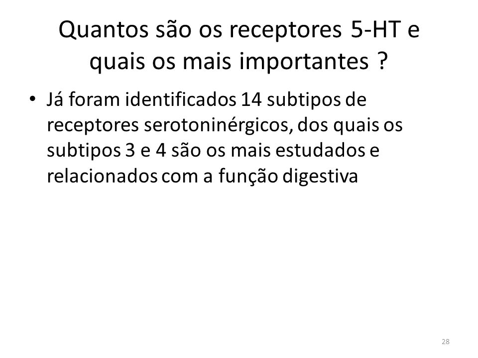 Quantos são os receptores 5-HT e quais os mais importantes