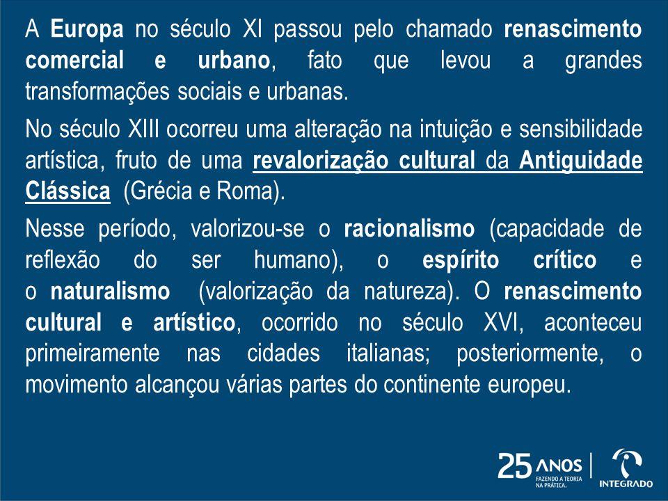A Europa no século XI passou pelo chamado renascimento comercial e urbano, fato que levou a grandes transformações sociais e urbanas.