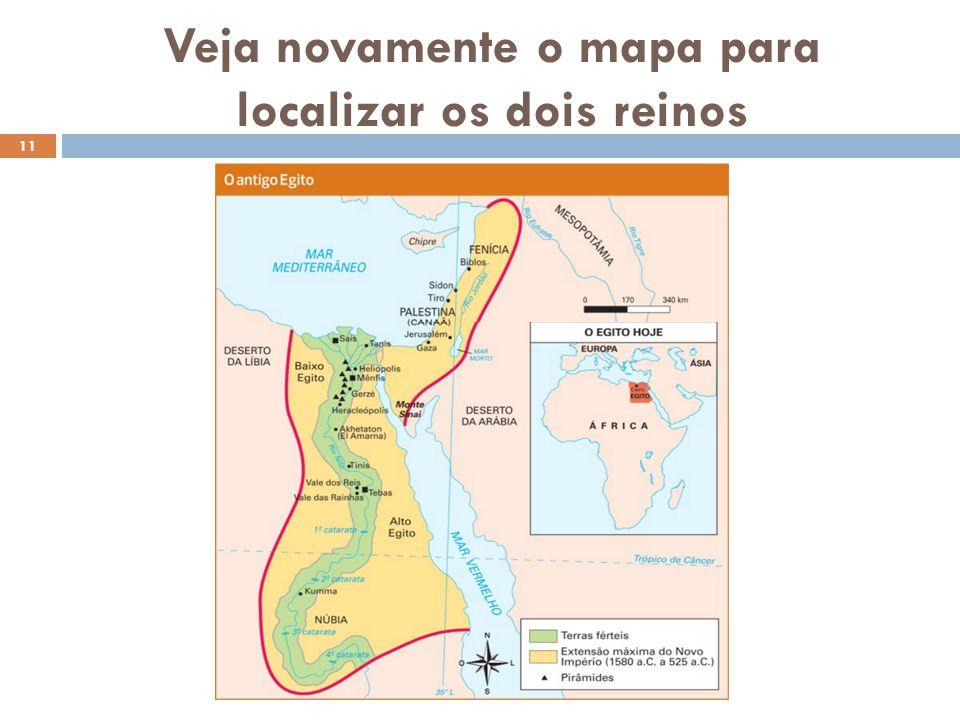 Veja novamente o mapa para localizar os dois reinos