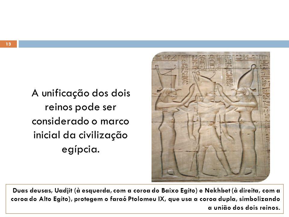 A unificação dos dois reinos pode ser considerado o marco inicial da civilização egípcia.