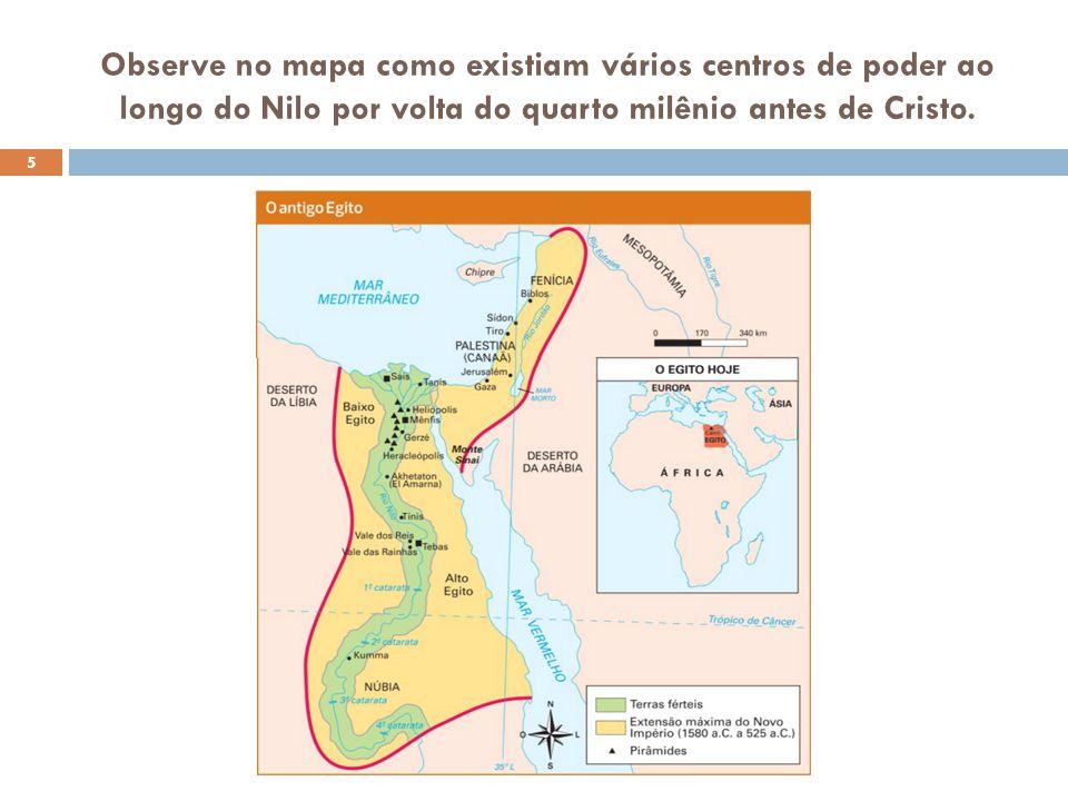 Observe no mapa como existiam vários centros de poder ao longo do Nilo por volta do quarto milênio antes de Cristo.