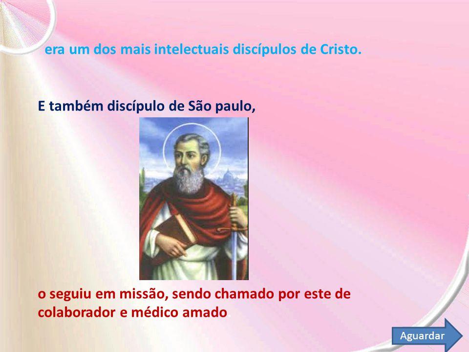 era um dos mais intelectuais discípulos de Cristo.