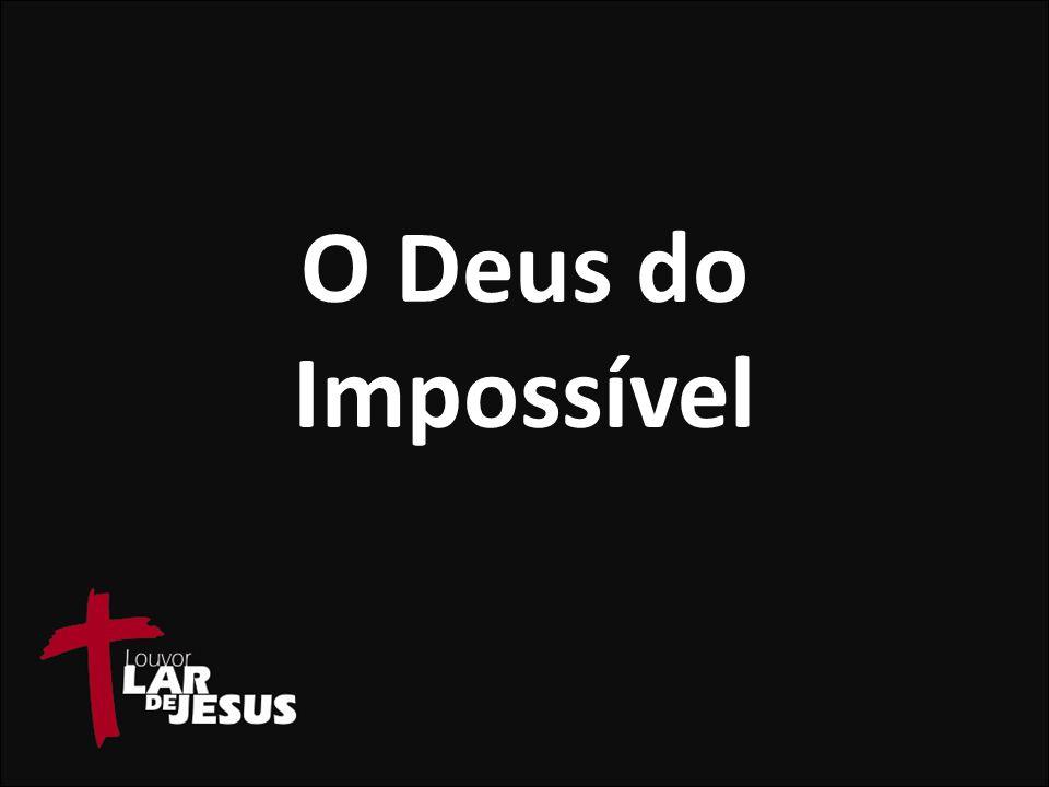 O Deus do Impossível