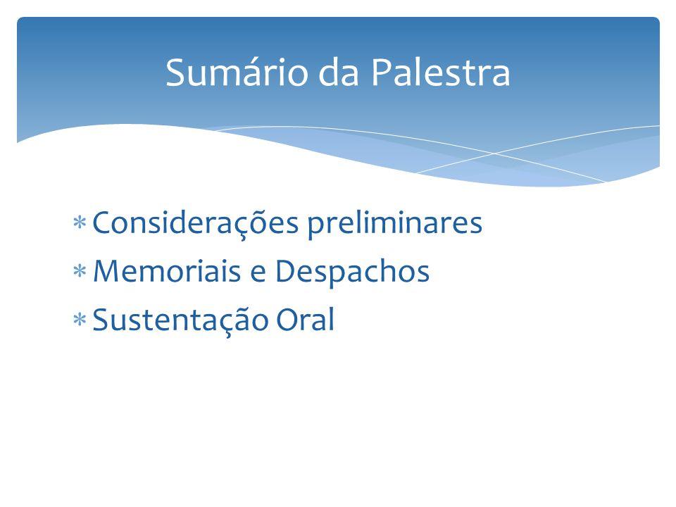Sumário da Palestra Considerações preliminares Memoriais e Despachos