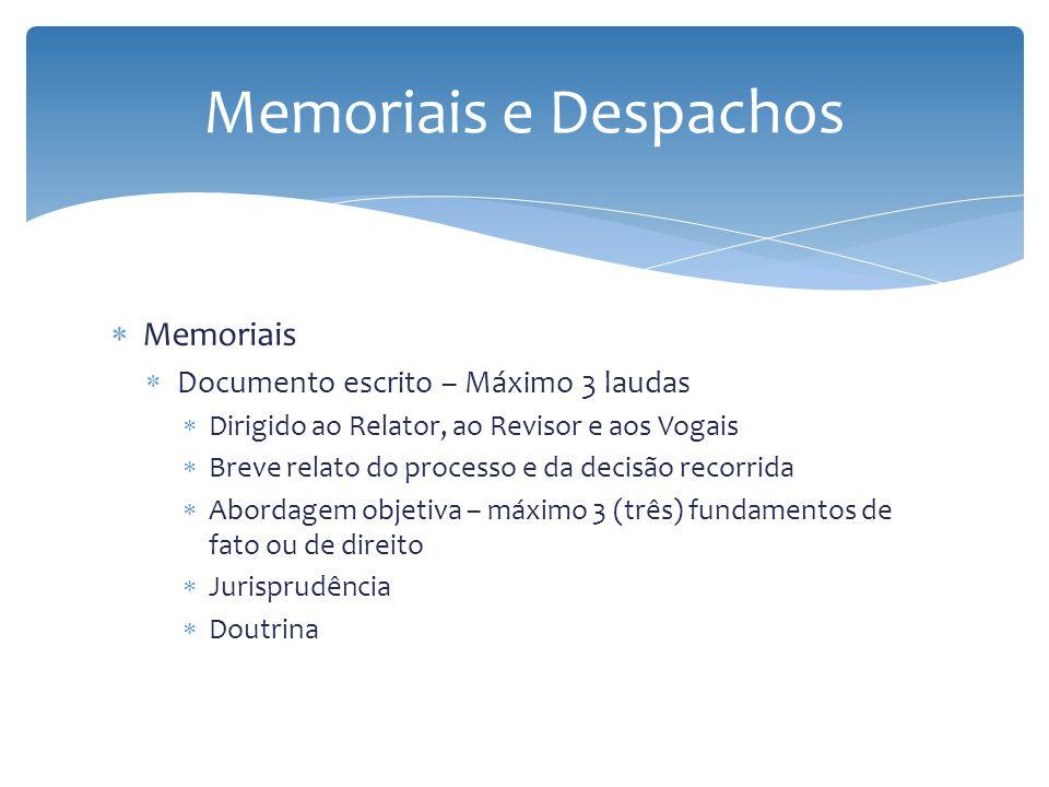 Memoriais e Despachos Memoriais Documento escrito – Máximo 3 laudas