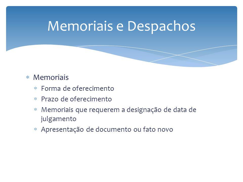 Memoriais e Despachos Memoriais Forma de oferecimento