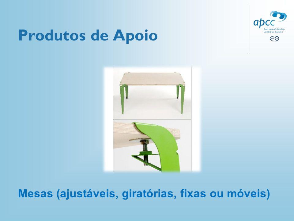 Produtos de Apoio Mesas (ajustáveis, giratórias, fixas ou móveis)