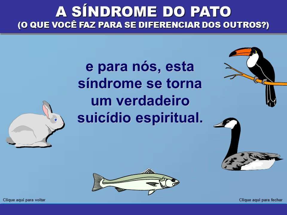 e para nós, esta síndrome se torna um verdadeiro suicídio espiritual.