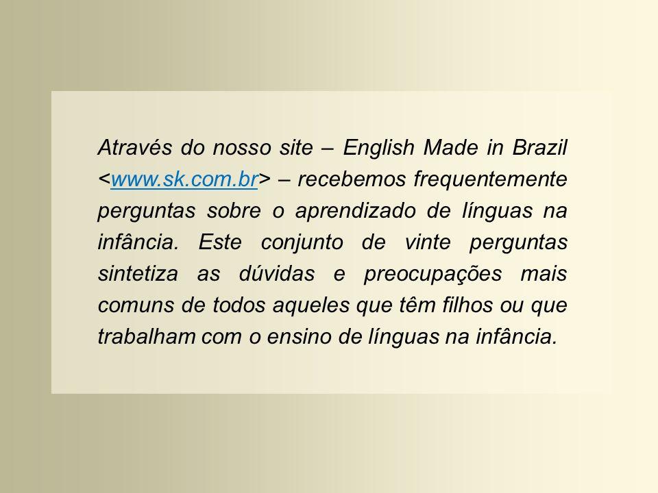Através do nosso site – English Made in Brazil <www. sk. com