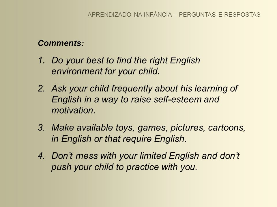 Do your best to find the right English environment for your child.