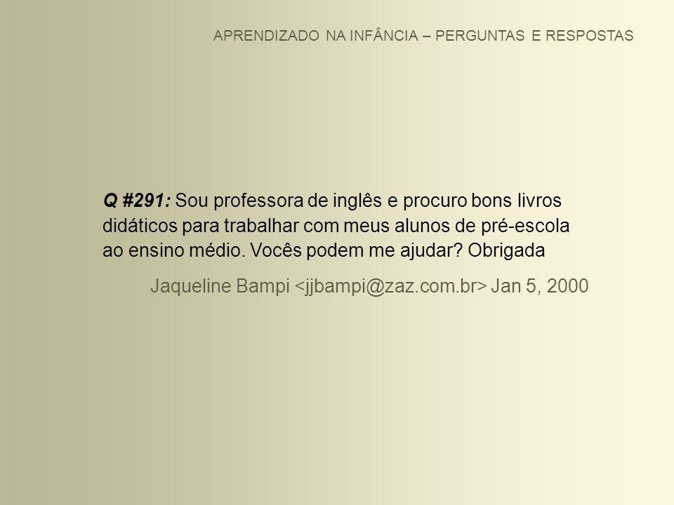 Jaqueline Bampi <jjbampi@zaz.com.br> Jan 5, 2000