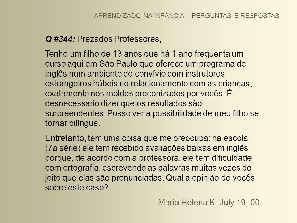 Q #344: Prezados Professores,