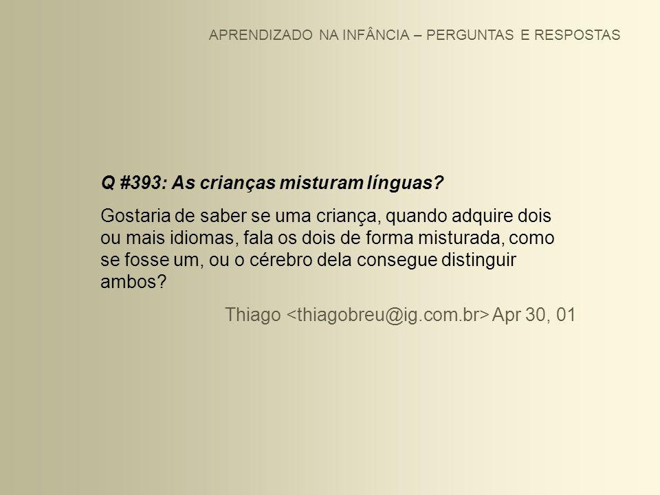 Q #393: As crianças misturam línguas