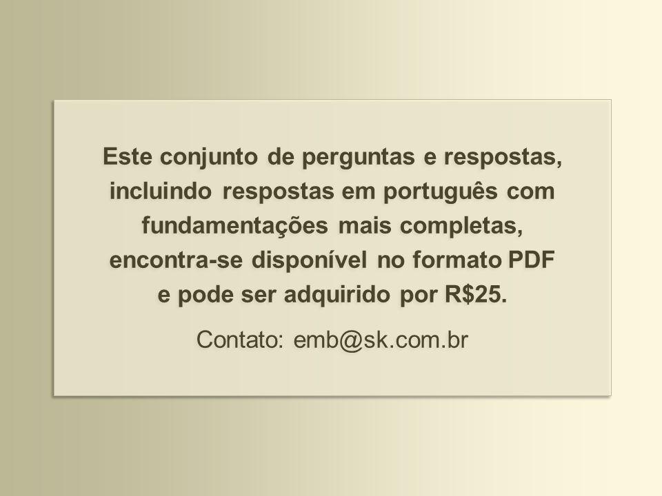 Este conjunto de perguntas e respostas, incluindo respostas em português com fundamentações mais completas, encontra-se disponível no formato PDF e pode ser adquirido por R$25.