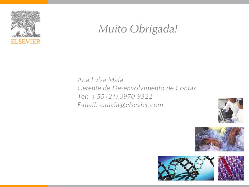 Muito Obrigada! Ana Luisa Maia Gerente de Desenvolvimento de Contas