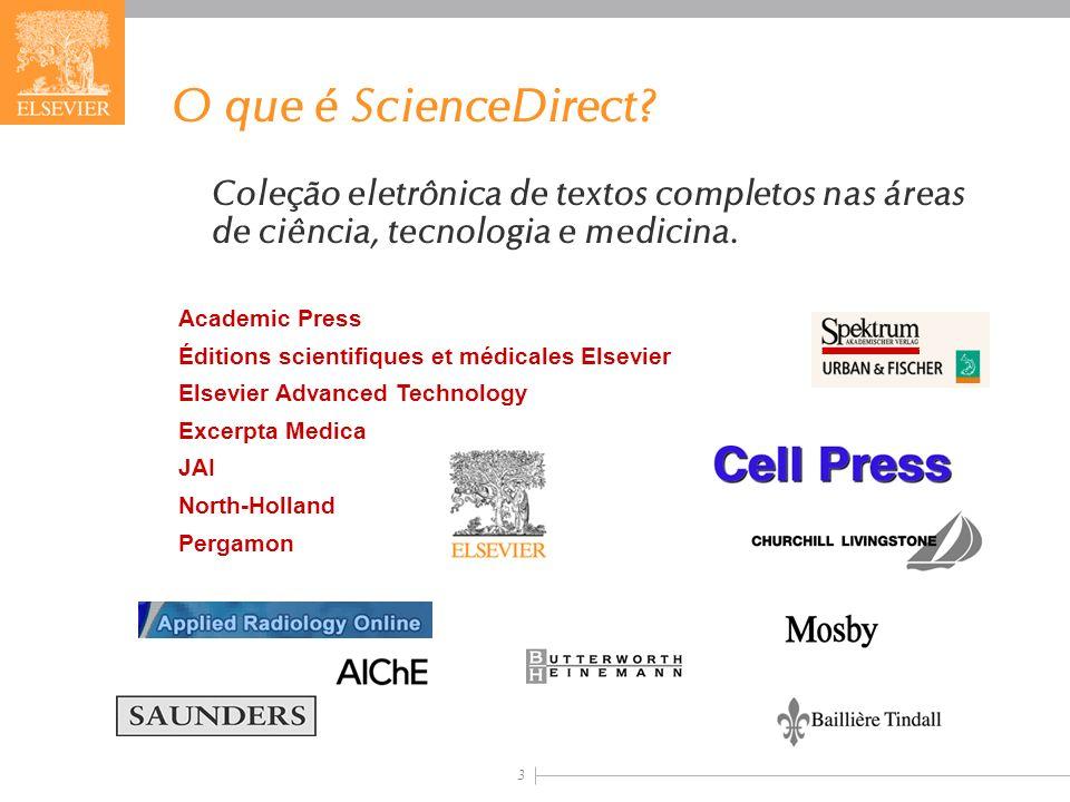 O que é ScienceDirect Coleção eletrônica de textos completos nas áreas de ciência, tecnologia e medicina.