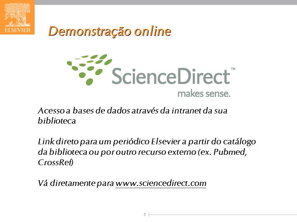 Demonstração online Acesso a bases de dados através da intranet da sua biblioteca.