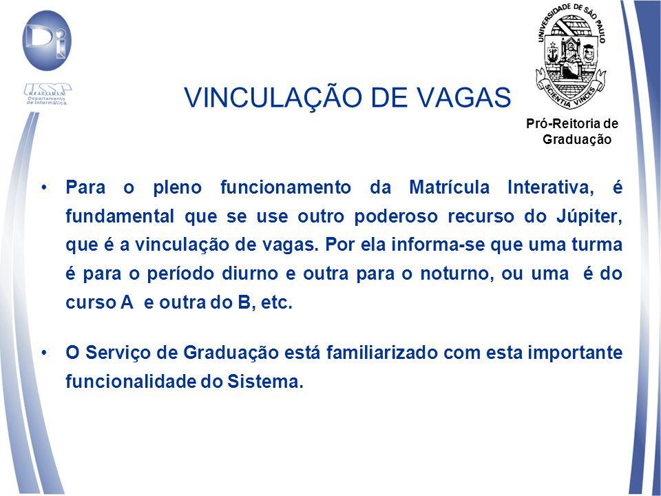 VINCULAÇÃO DE VAGAS Pró-Reitoria de. Graduação.