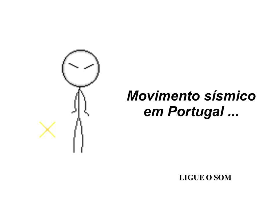 Movimento sísmico em Portugal ...