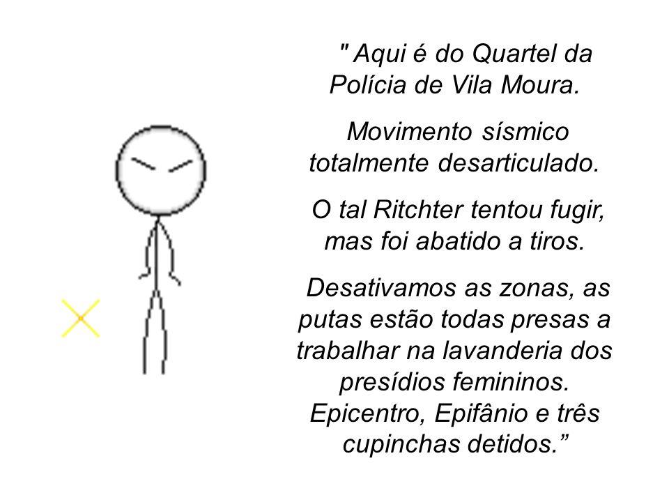 Aqui é do Quartel da Polícia de Vila Moura.