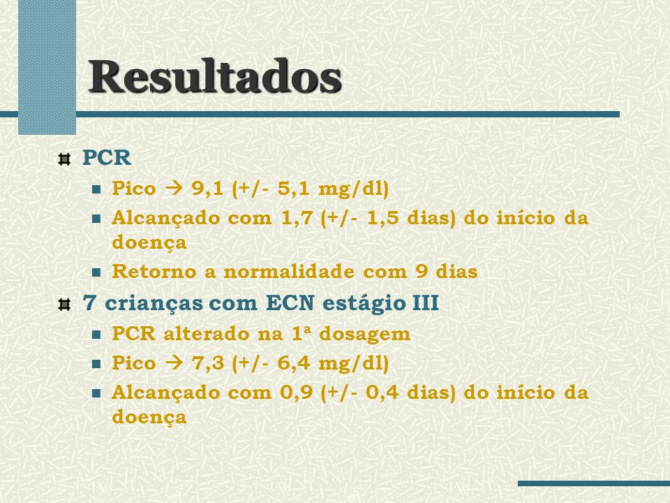 Resultados PCR 7 crianças com ECN estágio III