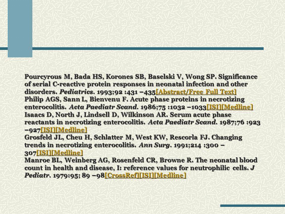 Pourcyrous M, Bada HS, Korones SB, Baselski V, Wong SP