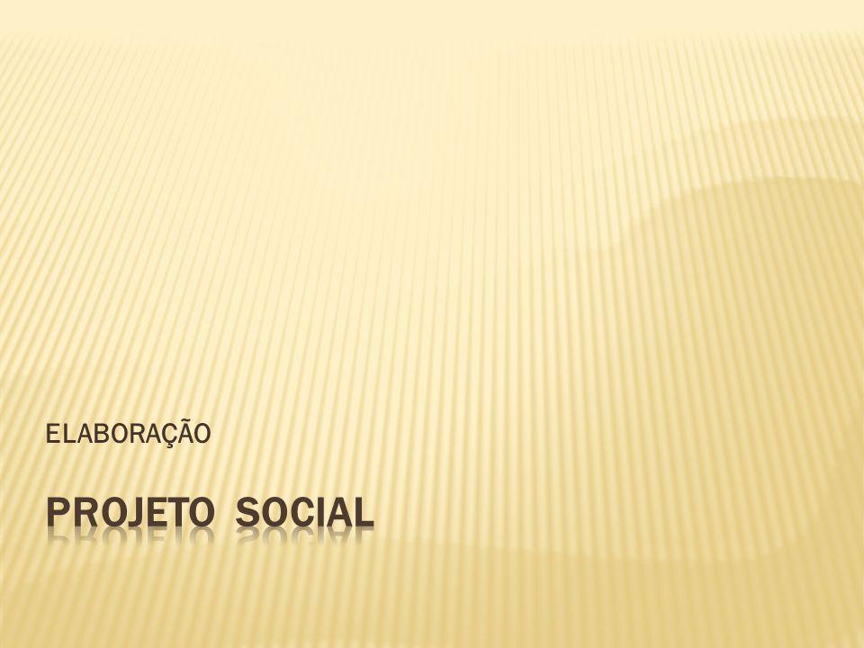 ELABORAÇÃO PROJETO SOCIAL