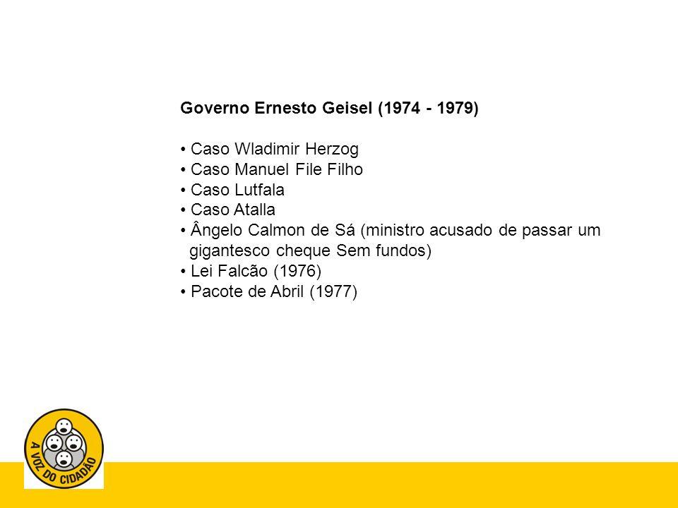 Governo Ernesto Geisel (1974 - 1979)