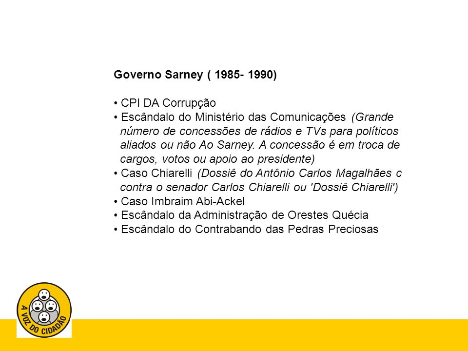 Governo Sarney ( 1985- 1990) CPI DA Corrupção.
