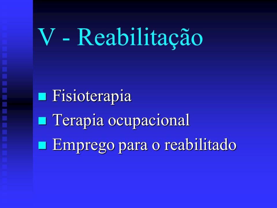 V - Reabilitação Fisioterapia Terapia ocupacional