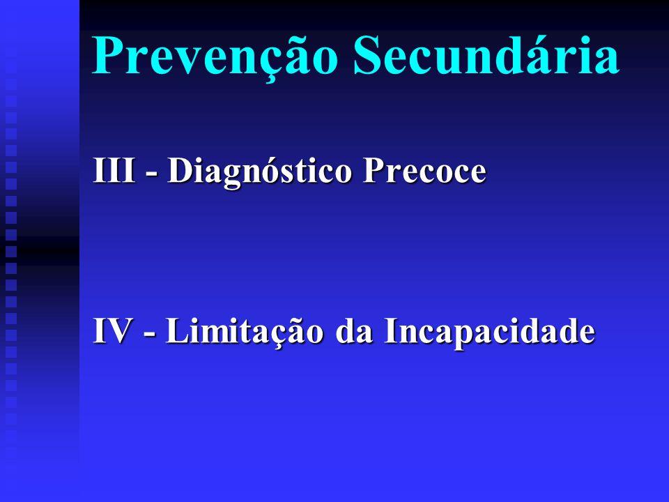 Prevenção Secundária III - Diagnóstico Precoce