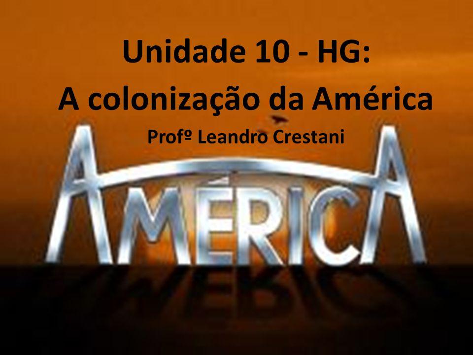 Unidade 10 - HG: A colonização da América
