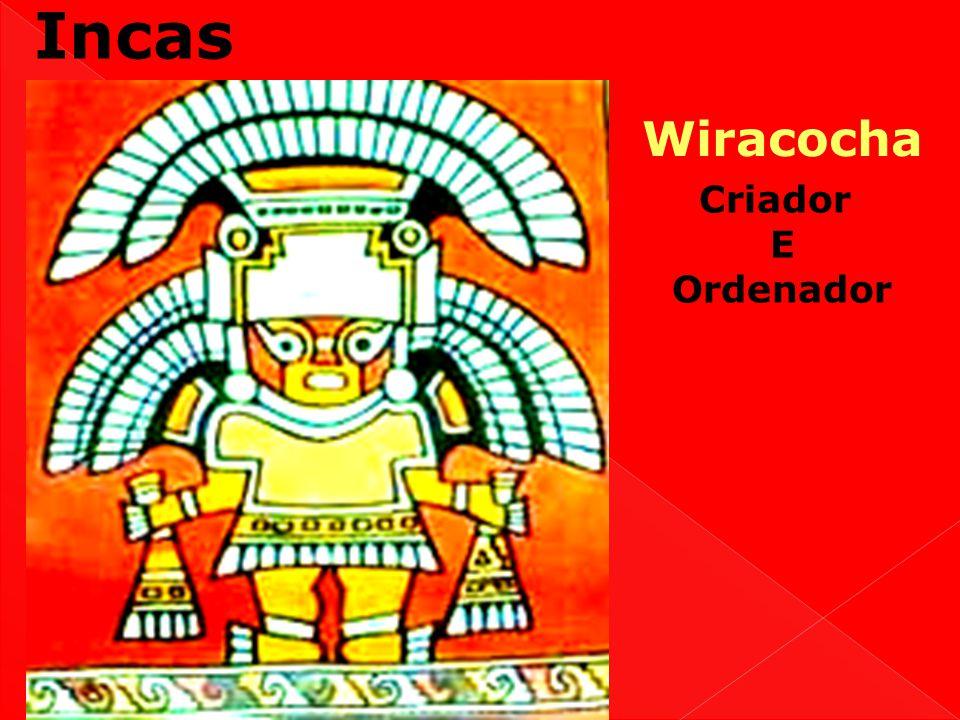 Incas Wiracocha Criador E Ordenador