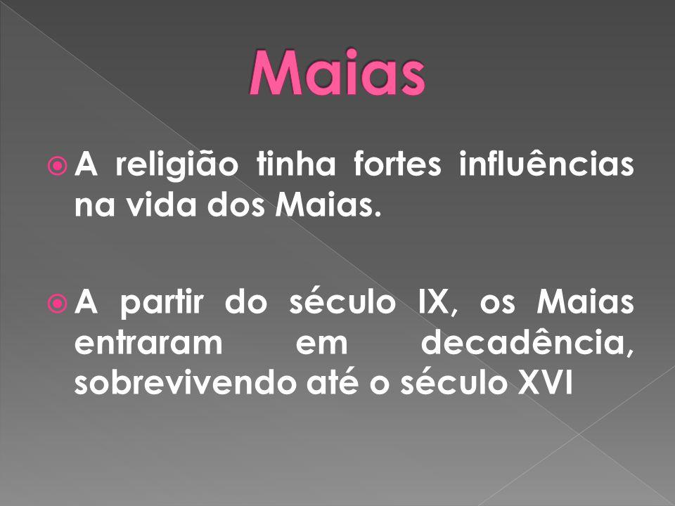 Maias A religião tinha fortes influências na vida dos Maias.